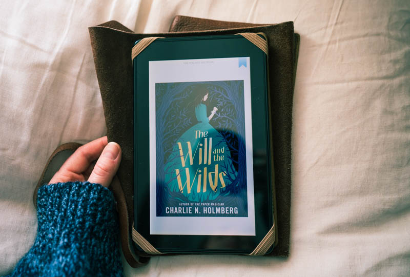 The Will and the Wilds by Charlie N. Holmberg via Amazon Kindle.